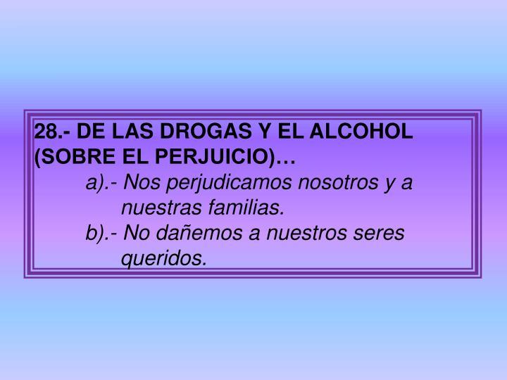 28.- DE LAS DROGAS Y EL ALCOHOL (SOBRE EL PERJUICIO)…