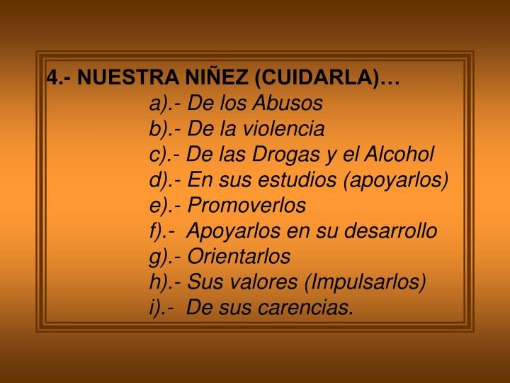 4.- NUESTRA NIÑEZ (CUIDARLA)…