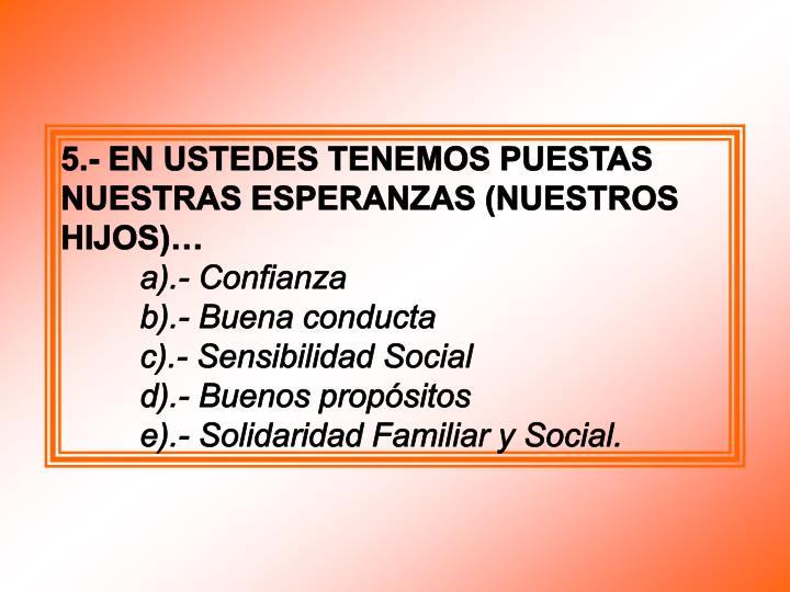 5.- EN USTEDES TENEMOS PUESTAS NUESTRAS ESPERANZAS (NUESTROS HIJOS)…