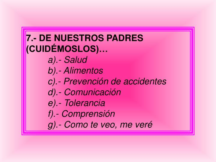 7.- DE NUESTROS PADRES (CUIDÉMOSLOS)…