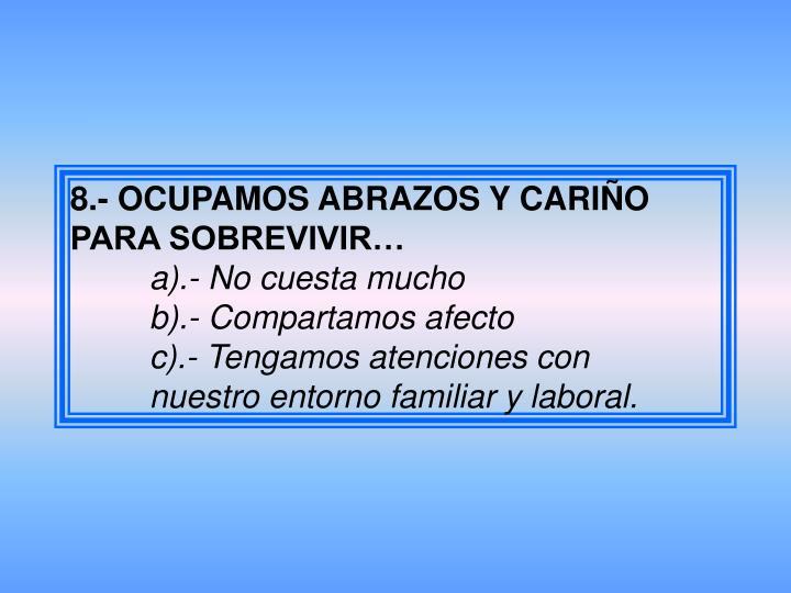 8.- OCUPAMOS ABRAZOS Y CARIÑO PARA SOBREVIVIR…