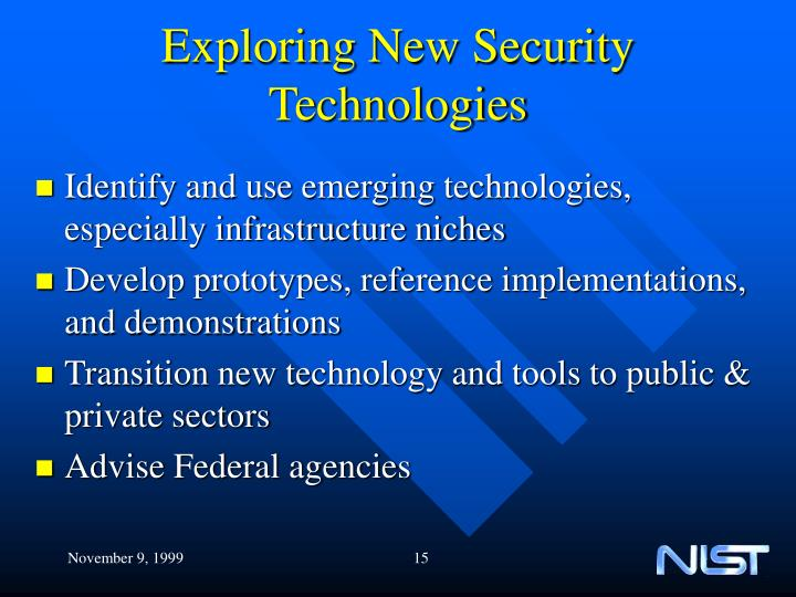 Exploring New Security Technologies