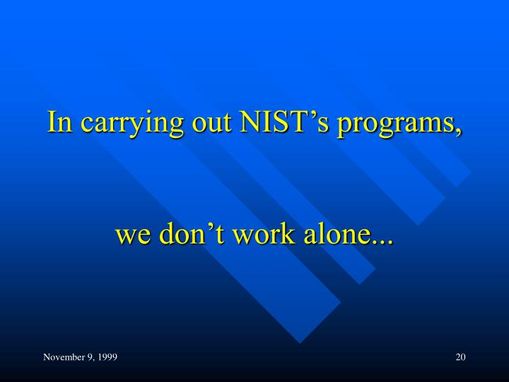 In carrying out NIST's programs,