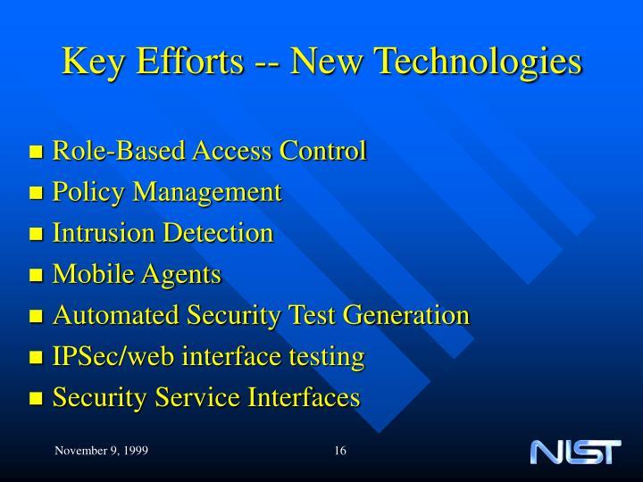 Key Efforts -- New Technologies