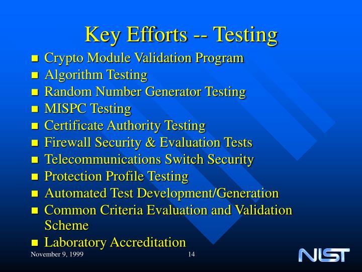 Key Efforts -- Testing