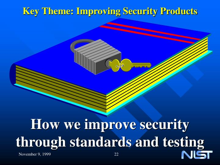 Key Theme: Improving Security Products