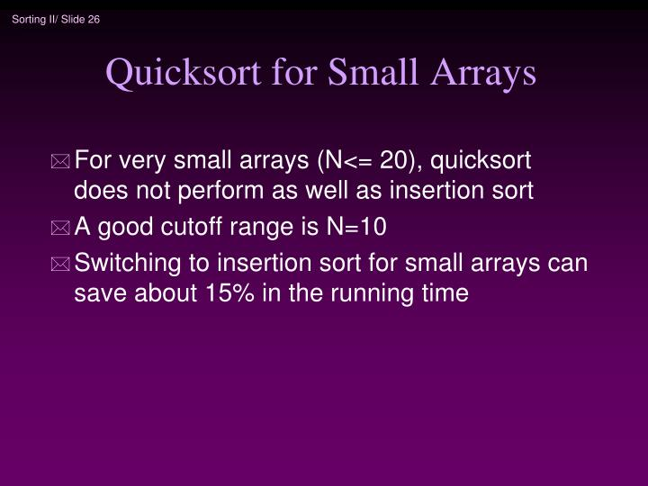 Quicksort for Small Arrays