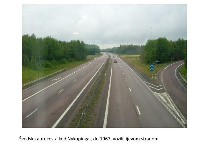 Švedska autocesta kod Nykopinga , do 1967. vozili lijevom stranom