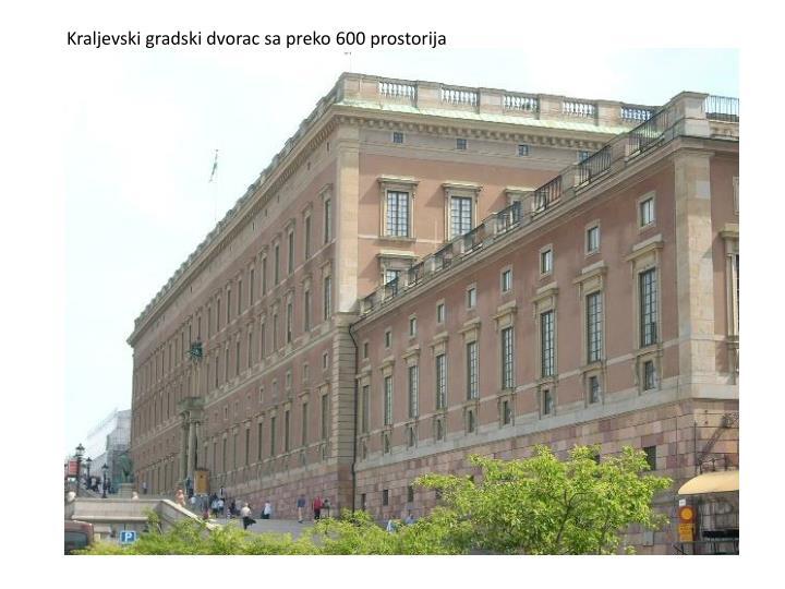 Kraljevski gradski dvorac sa preko 600 prostorija