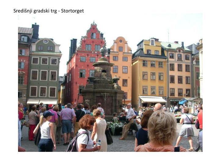 Središnji gradski trg - Stortorget