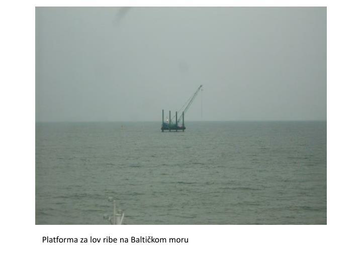 Platforma za lov ribe na Baltičkom moru