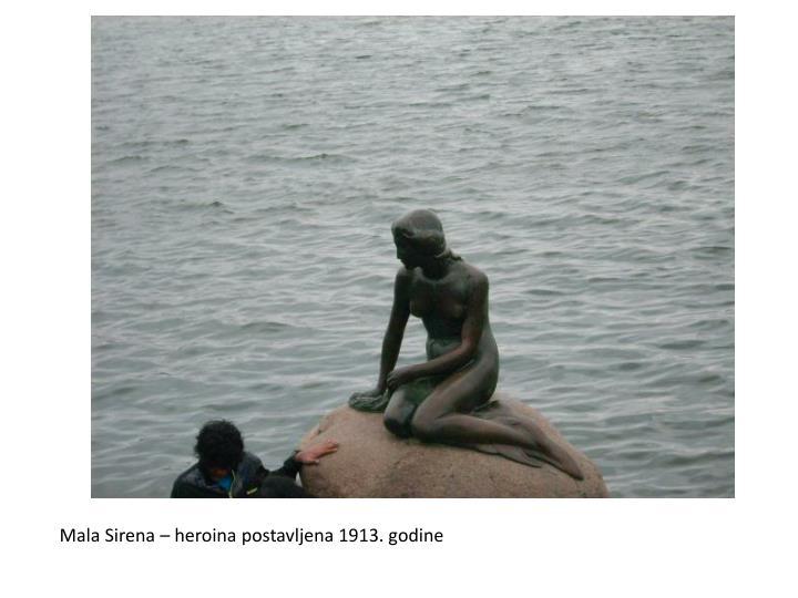 Mala Sirena – heroina postavljena 1913. godine