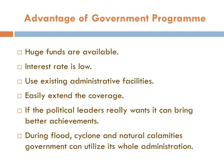 Advantage of Government Programme