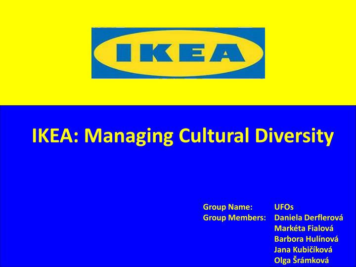 ikea and its cultural diversities South of the llogara pass the albanian riviera with its beautiful  in and about whose backgrounds and diversities i would  very lively cultural.