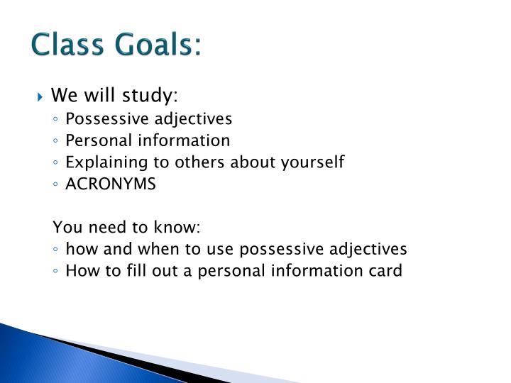 Class Goals: