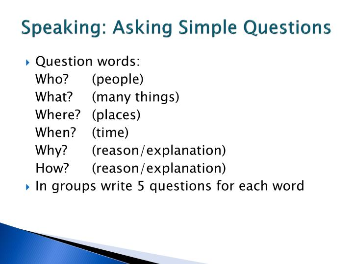 Speaking: Asking Simple Questions
