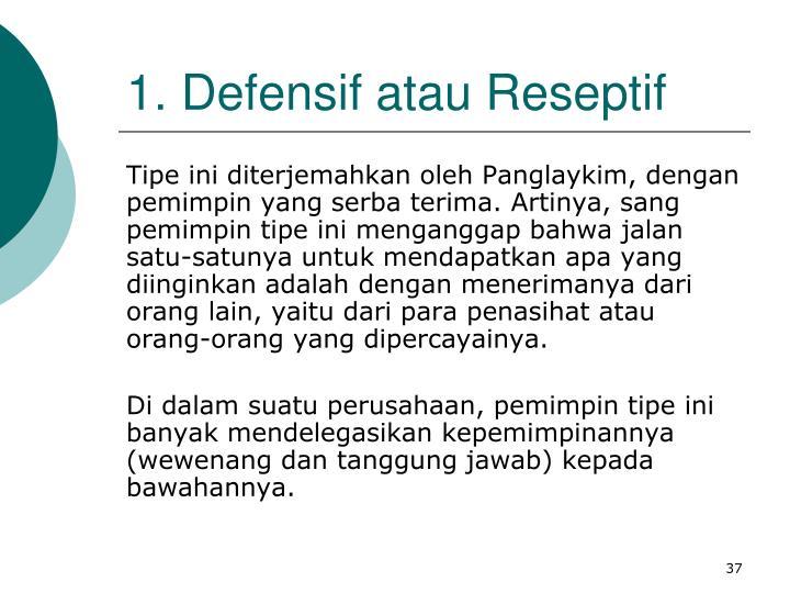1. Defensif atau Reseptif