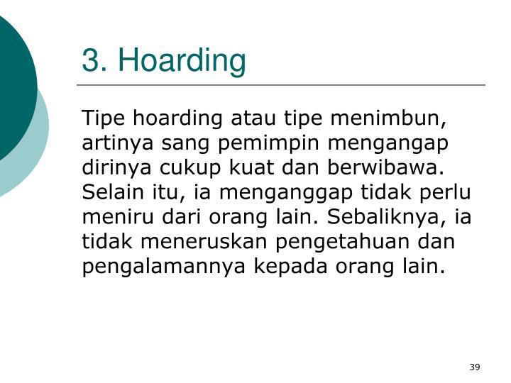 3. Hoarding