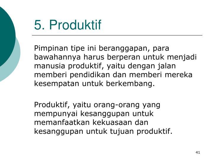 5. Produktif