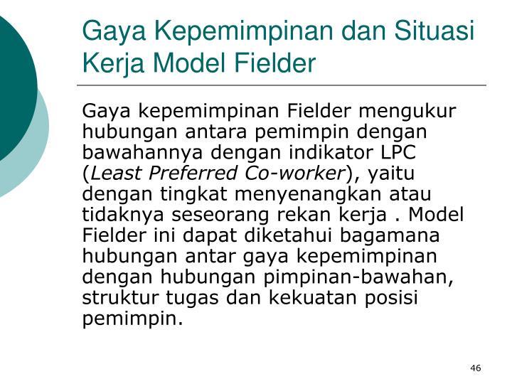 Gaya Kepemimpinan dan Situasi Kerja Model Fielder