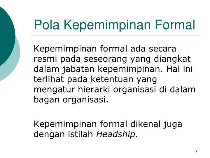 Pola Kepemimpinan Formal