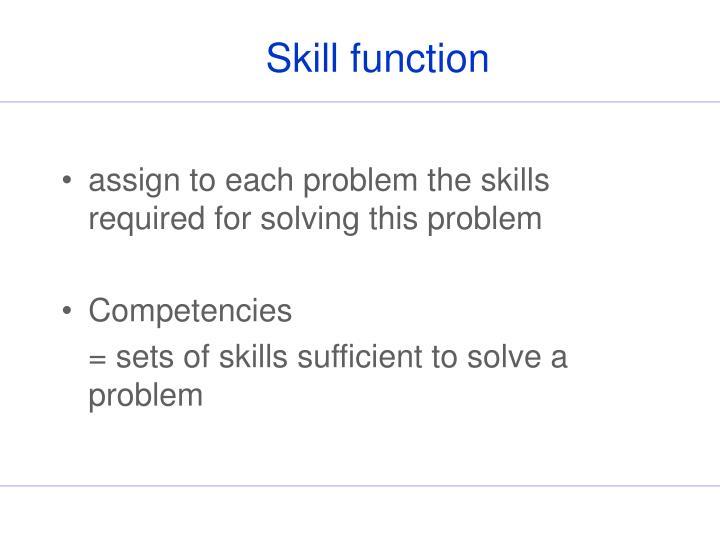 Skill function