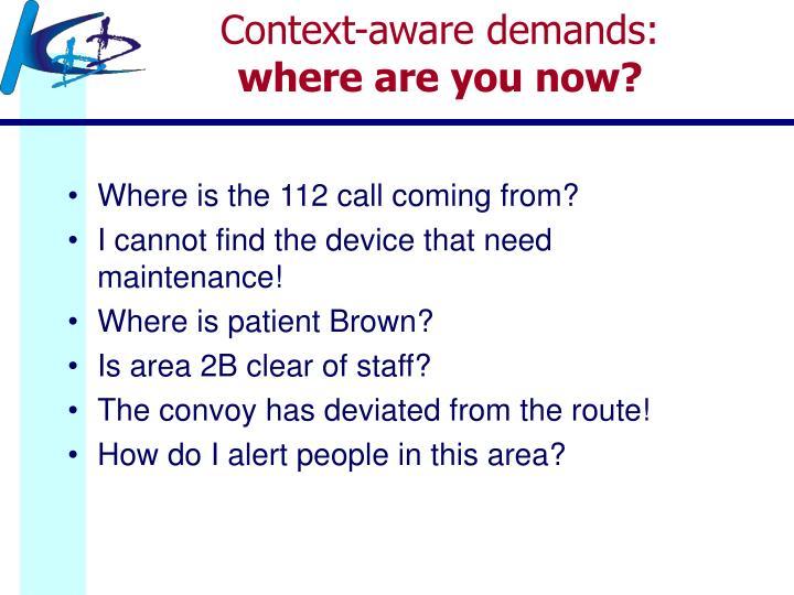 Context-aware demands: