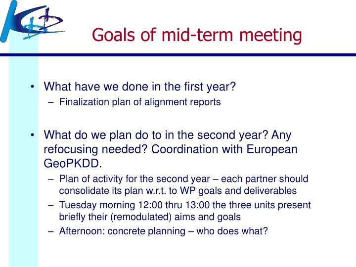 Goals of mid-term meeting