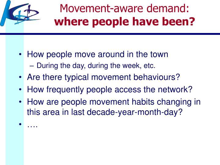 Movement-aware demand: