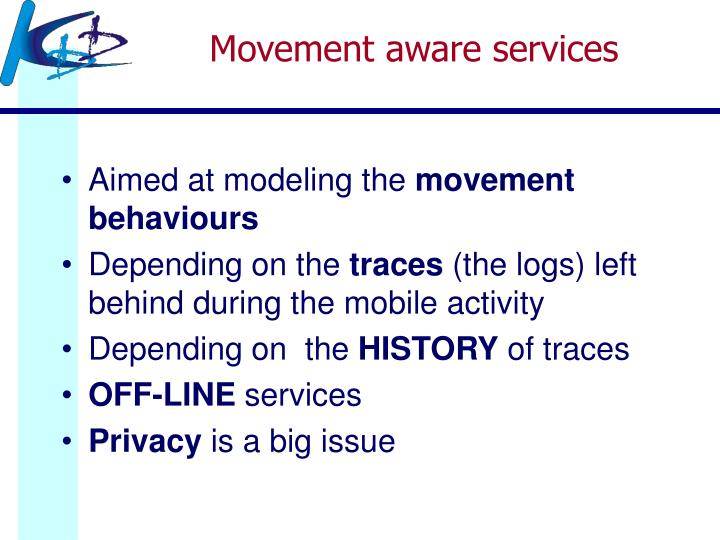 Movement aware services