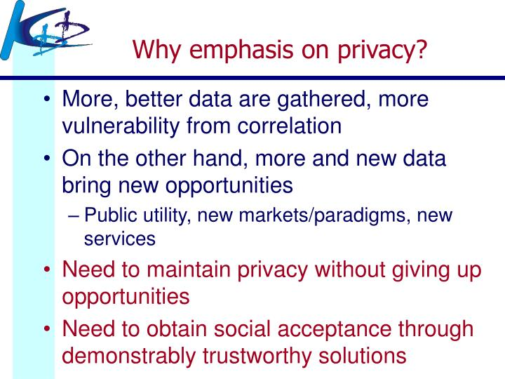 Why emphasis on privacy?