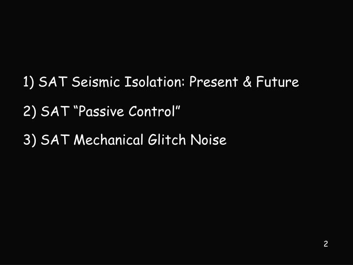 1) SAT Seismic Isolation: Present & Future
