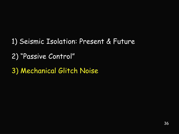 1) Seismic Isolation: Present & Future