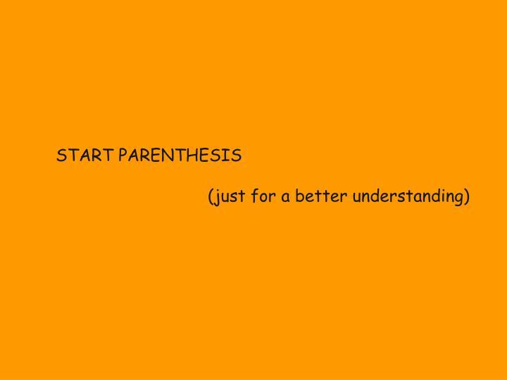 START PARENTHESIS
