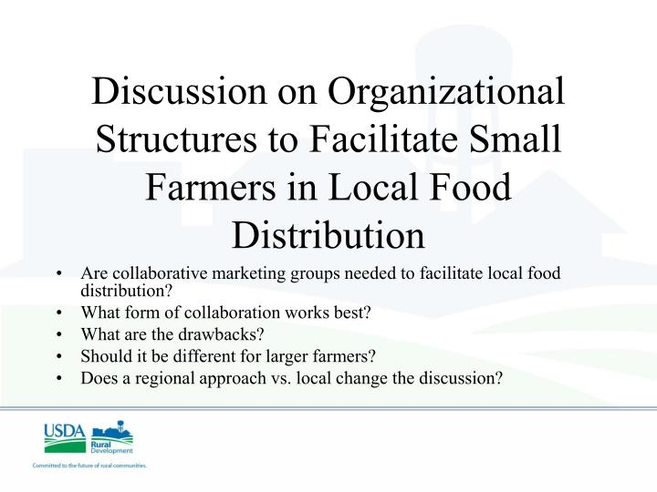 Discussion on Organizational Structures to Facilitate Small Farmers in Local Food Distribution