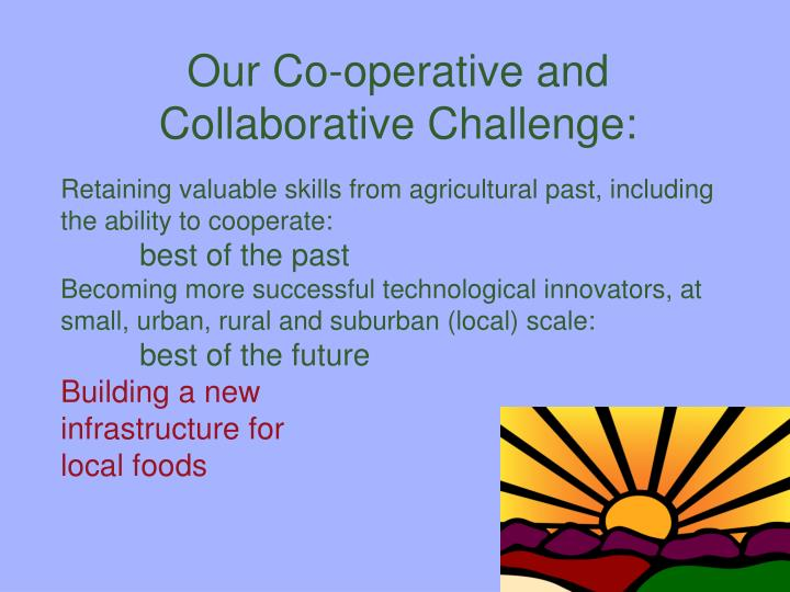 Our Co-operative and Collaborative Challenge: