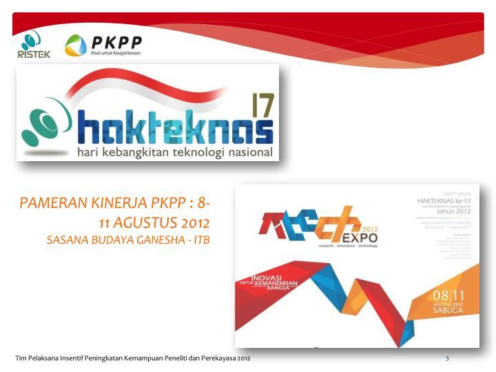 PAMERAN KINERJA PKPP : 8-11 AGUSTUS 2012