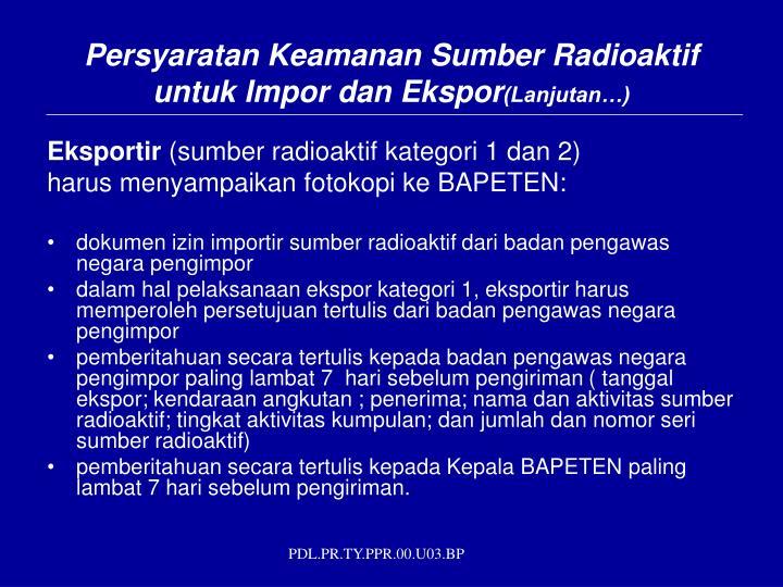 Persyaratan Keamanan Sumber Radioaktif untuk Impor dan Ekspor