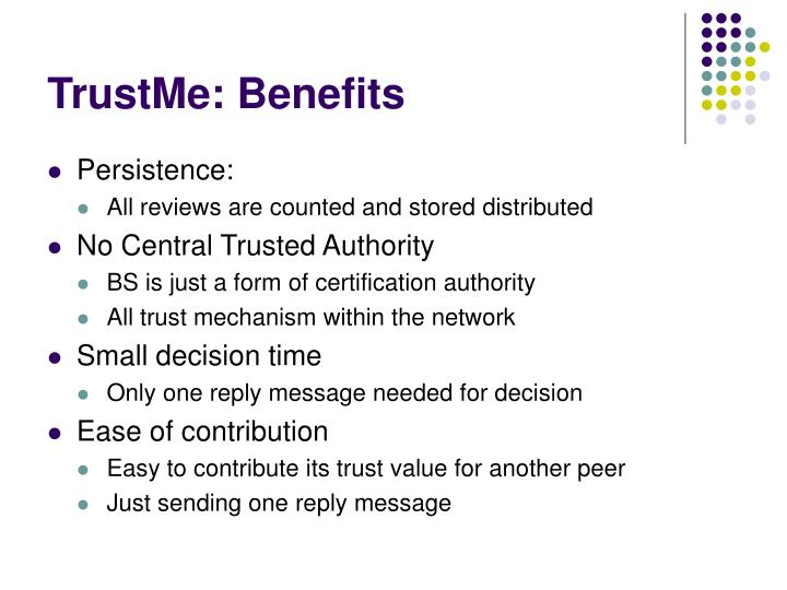 TrustMe: Benefits