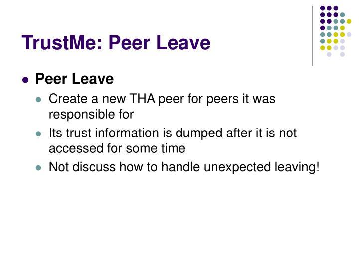 TrustMe: Peer Leave