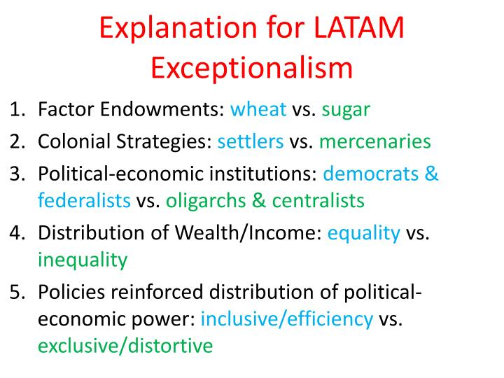 Explanation for LATAM Exceptionalism
