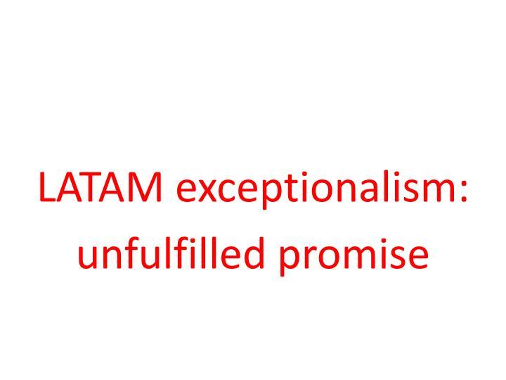 LATAM exceptionalism: