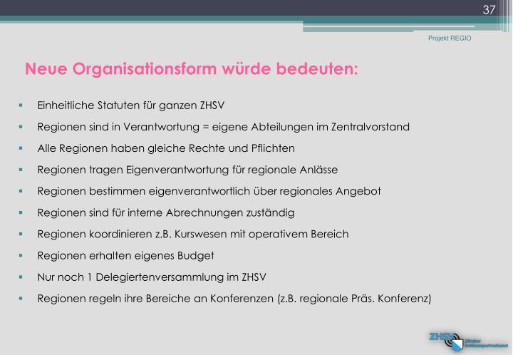 Neue Organisationsform würde bedeuten: