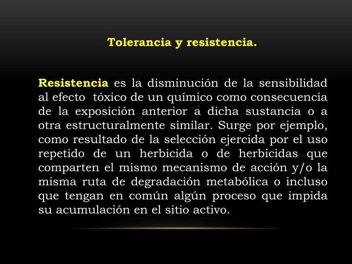 Tolerancia y resistencia.