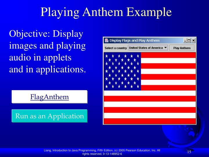 Playing Anthem Example