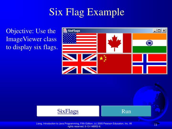 Six Flag Example