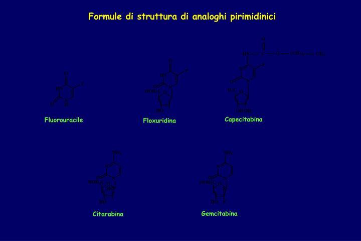 Formule di struttura di analoghi pirimidinici