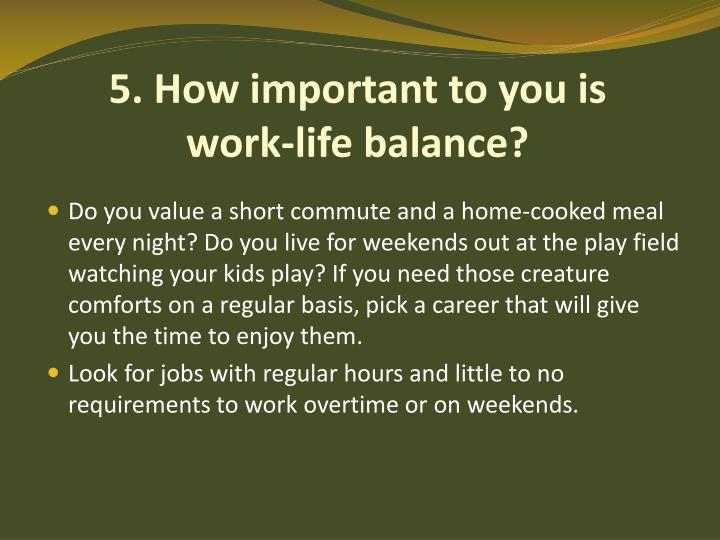 5. How important to you is