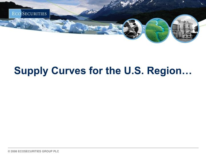 Supply Curves for the U.S. Region…