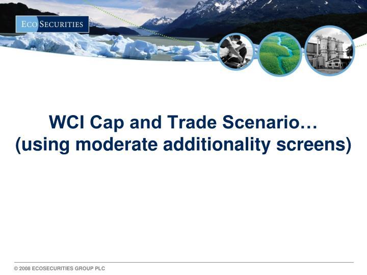 WCI Cap and Trade Scenario…